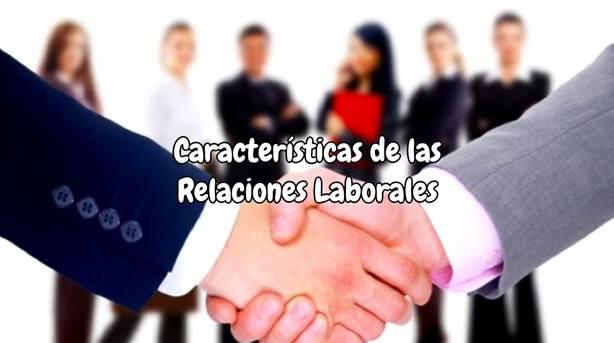 Características de las relaciones laborales