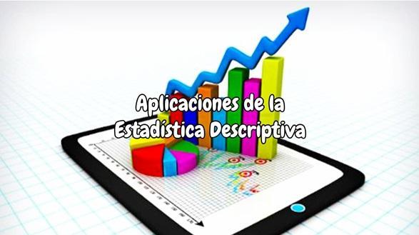 Aplicaciones de la Estadística Descriptiva