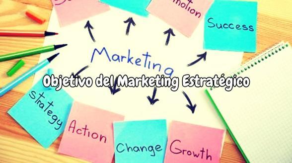 Objetivo del Marketing Estratégico