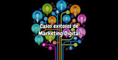 casos exitosos de Marketing Digital