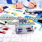 Administración de Empresas conceptos básicos