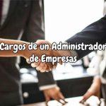 Cargos de un Administrador de Empresas Cuál es su Perfil