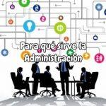 Para qué sirve la administración